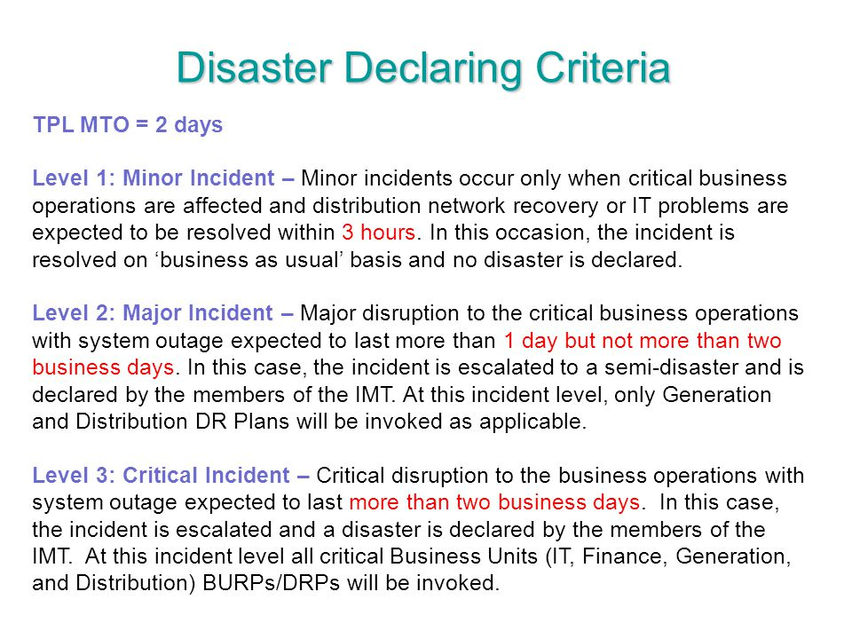 TPL MTO = 2 days Level 1: Minor Incident – Minor incidents occur only when critical business operations are affected and distribution network recovery