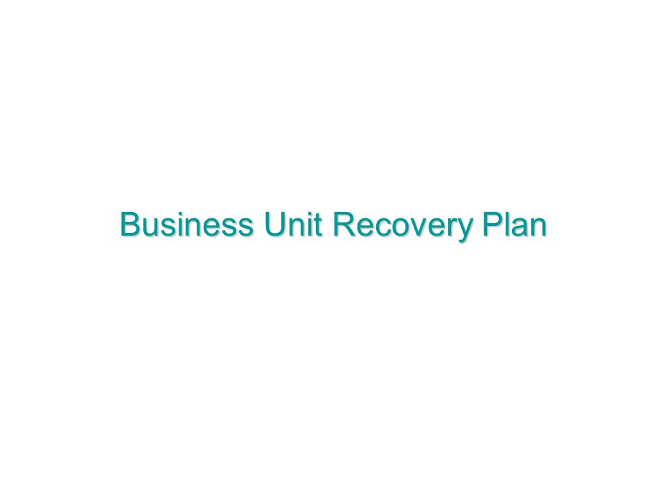 Business Unit Recovery Plan