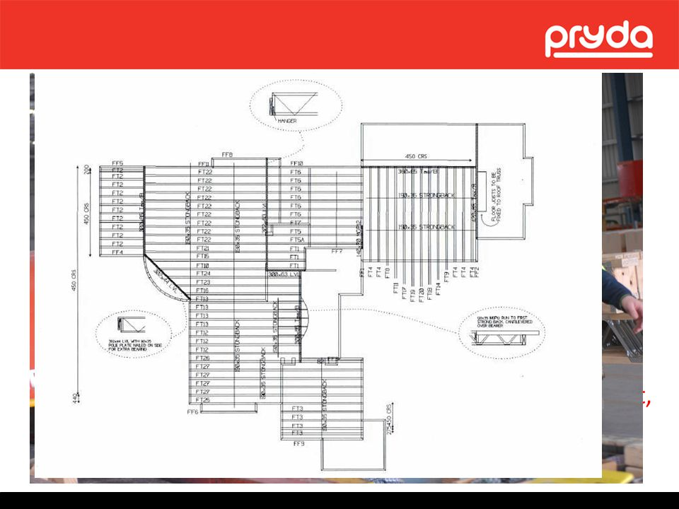 Product Description The truss and frame plant will design the Pryda Floor Truss via the licensed software program. The software allows each floor trus