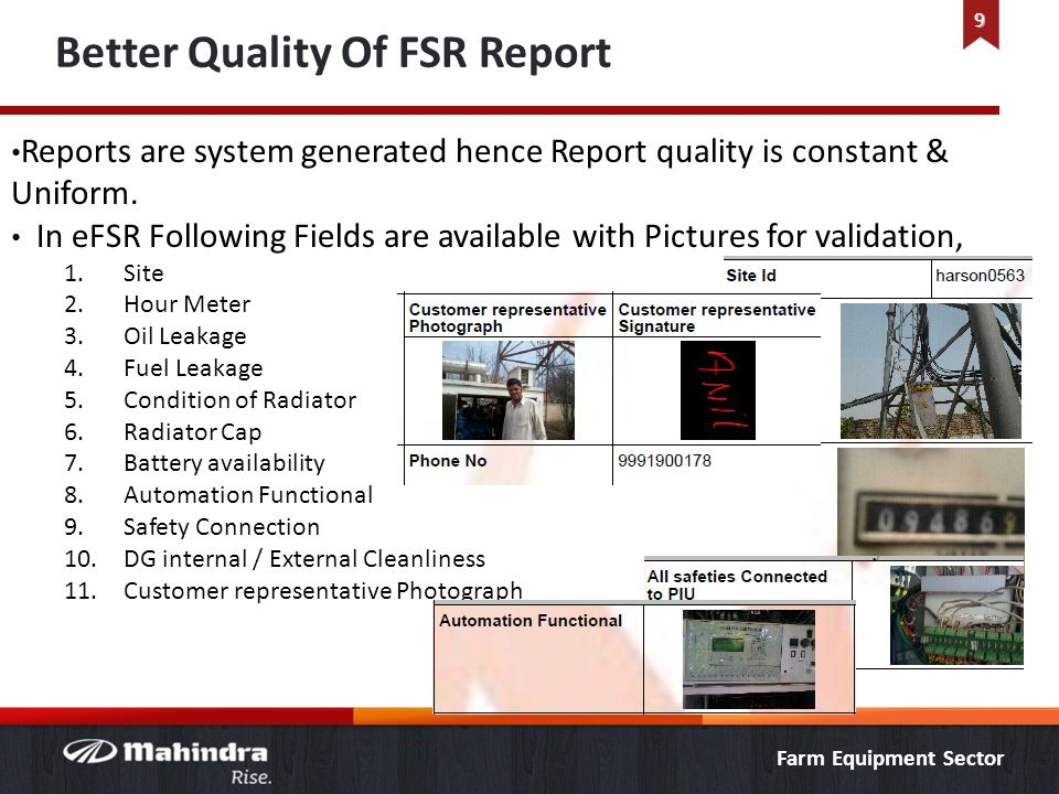 Farm Equipment Sector Better Quality Of FSR Report Reports are system generated hence Report quality is constant & Uniform. In eFSR Following Fields a