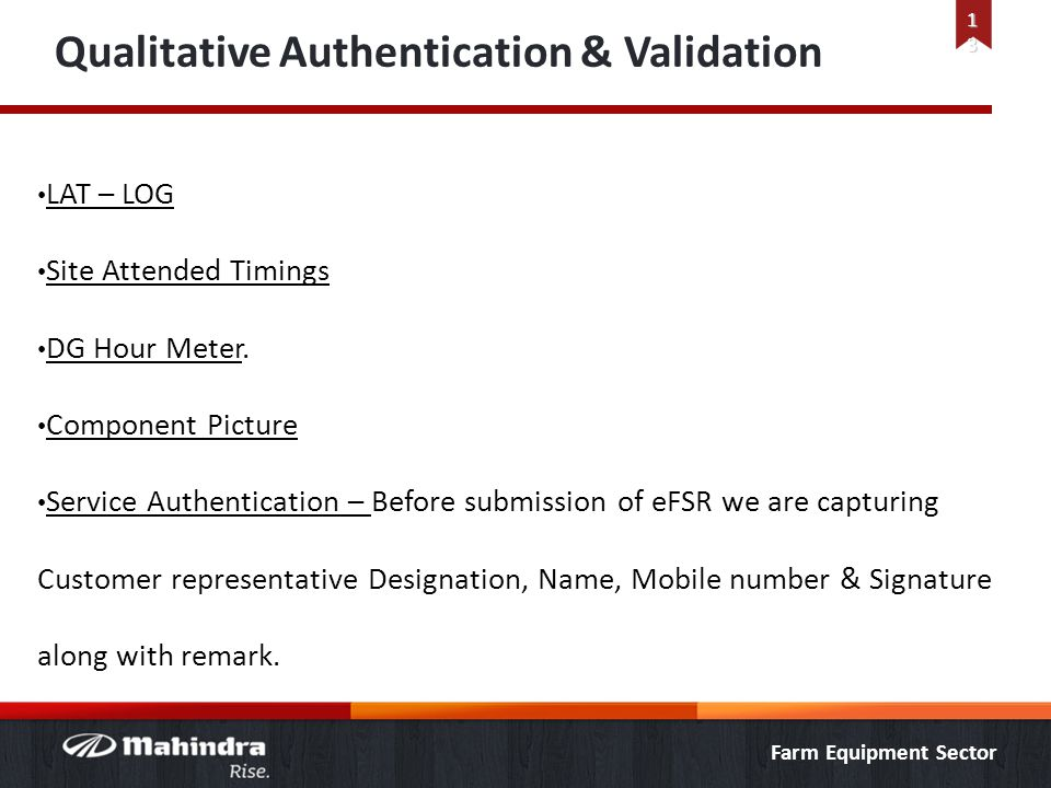 Farm Equipment Sector Qualitative Authentication & Validation LAT – LOG Site Attended Timings DG Hour Meter. Component Picture Service Authentication