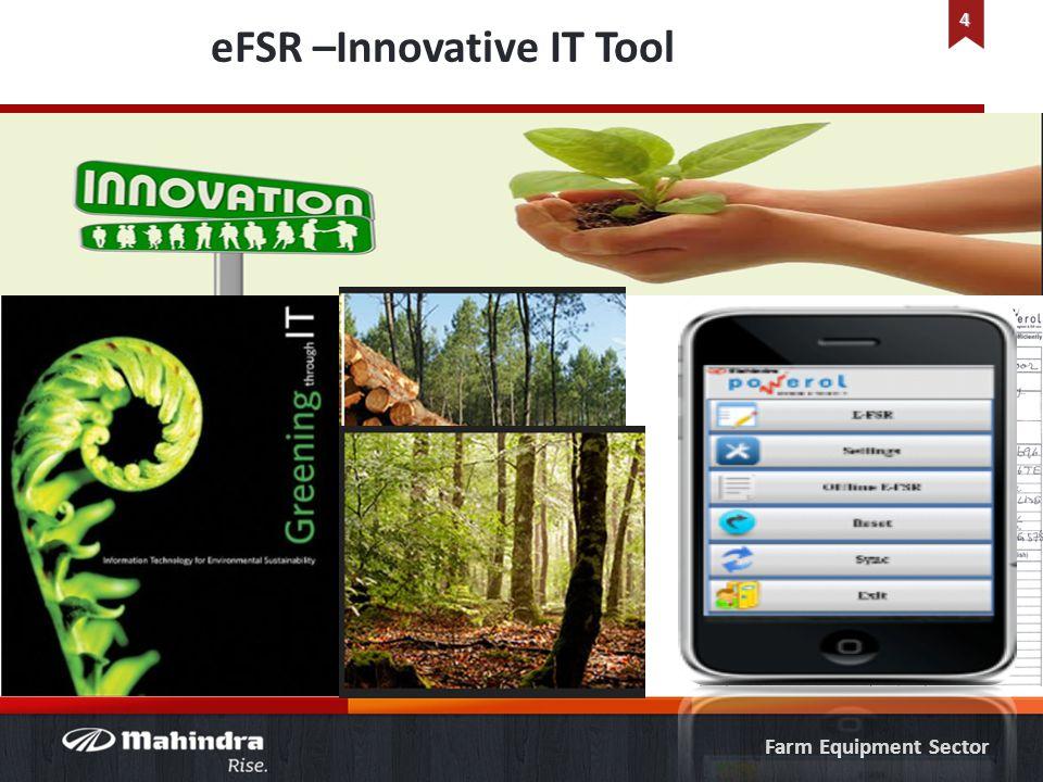 Farm Equipment Sector 4 eFSR –Innovative IT Tool