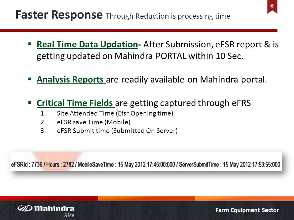 Farm Equipment Sector Faster Response Through Reduction is processing time Real Time Data Updation- After Submission, eFSR report & is getting updated