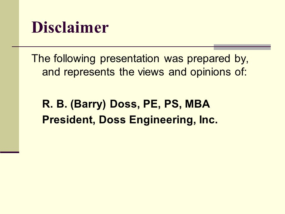 Disclaimer The following presentation was prepared by, and represents the views and opinions of: R.