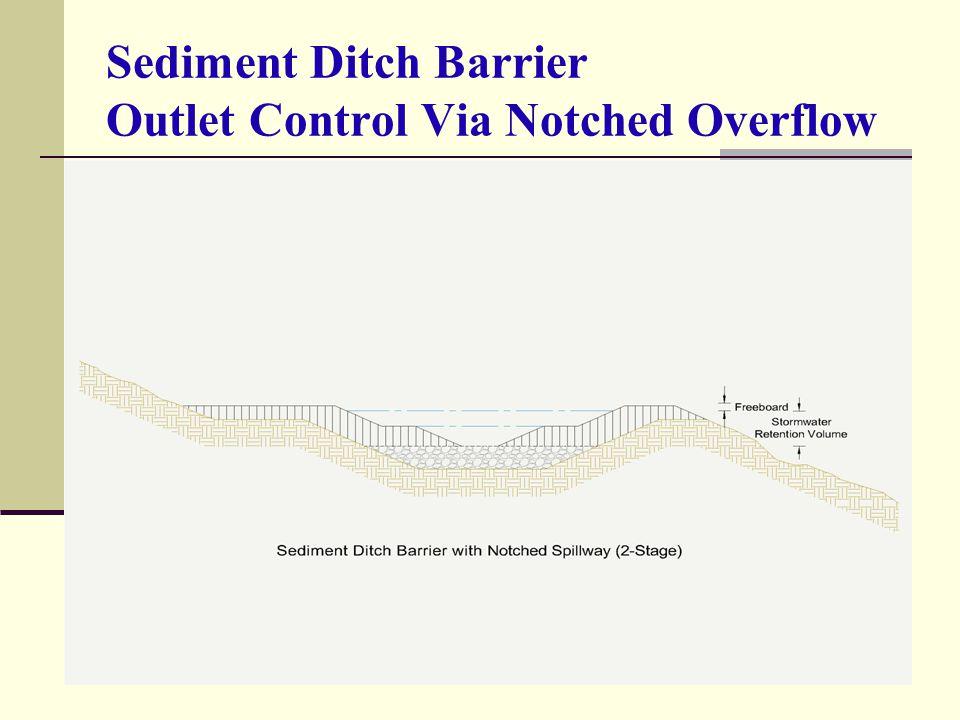 Sediment Ditch Barrier Outlet Control Via Notched Overflow
