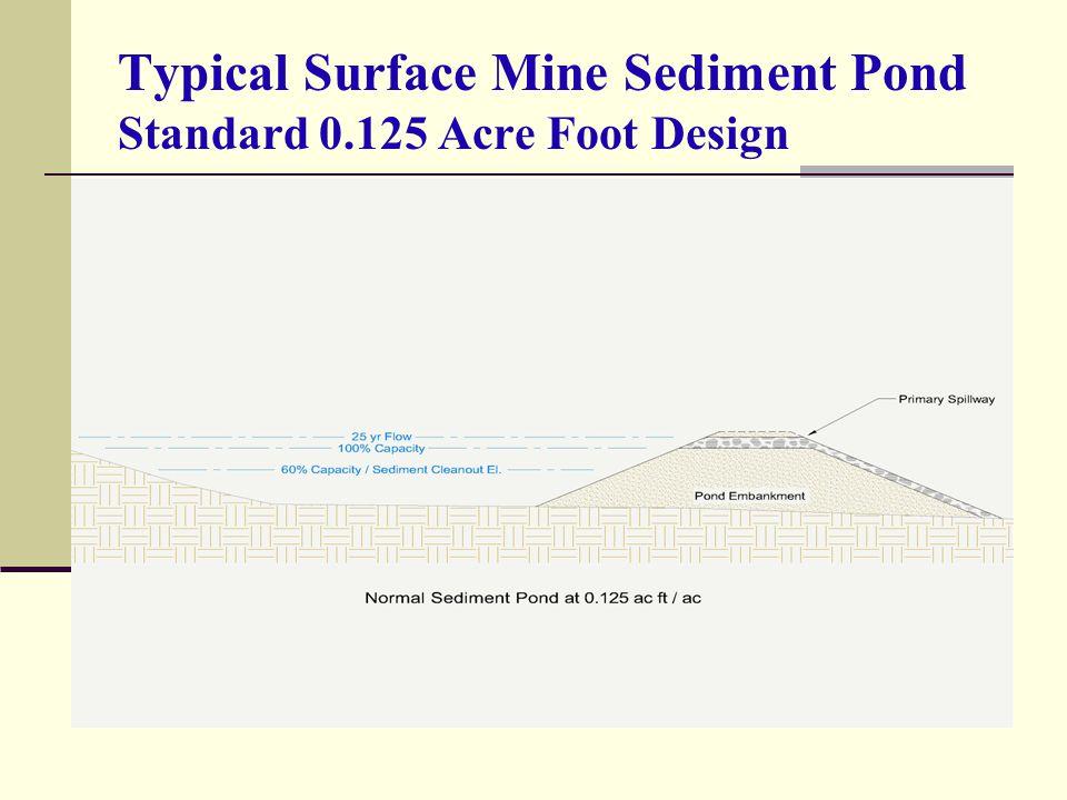 Typical Surface Mine Sediment Pond Standard 0.125 Acre Foot Design