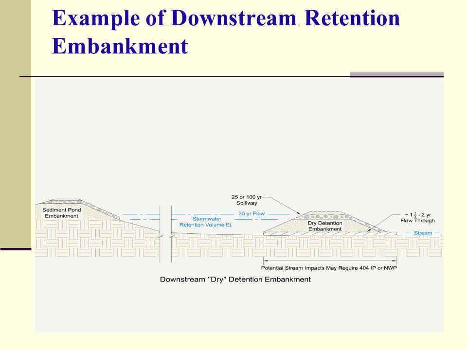 Example of Downstream Retention Embankment