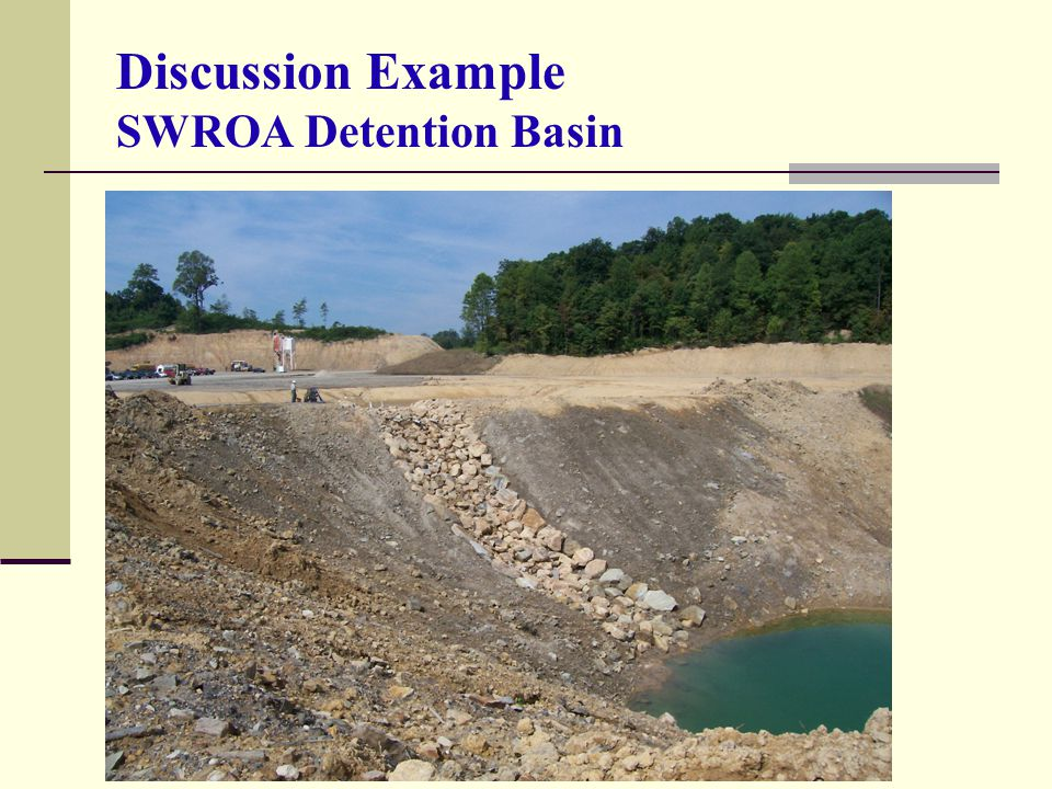 Discussion Example SWROA Detention Basin