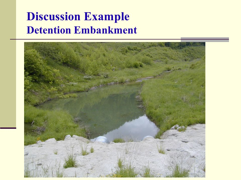 Discussion Example Detention Embankment