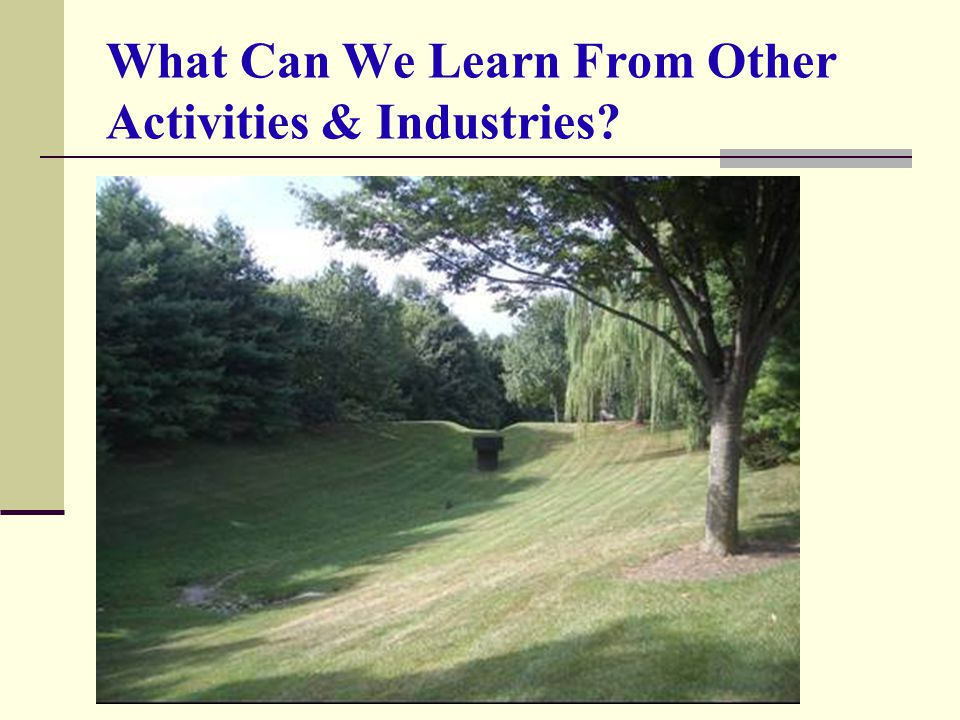 What Can We Learn From Other Activities & Industries?