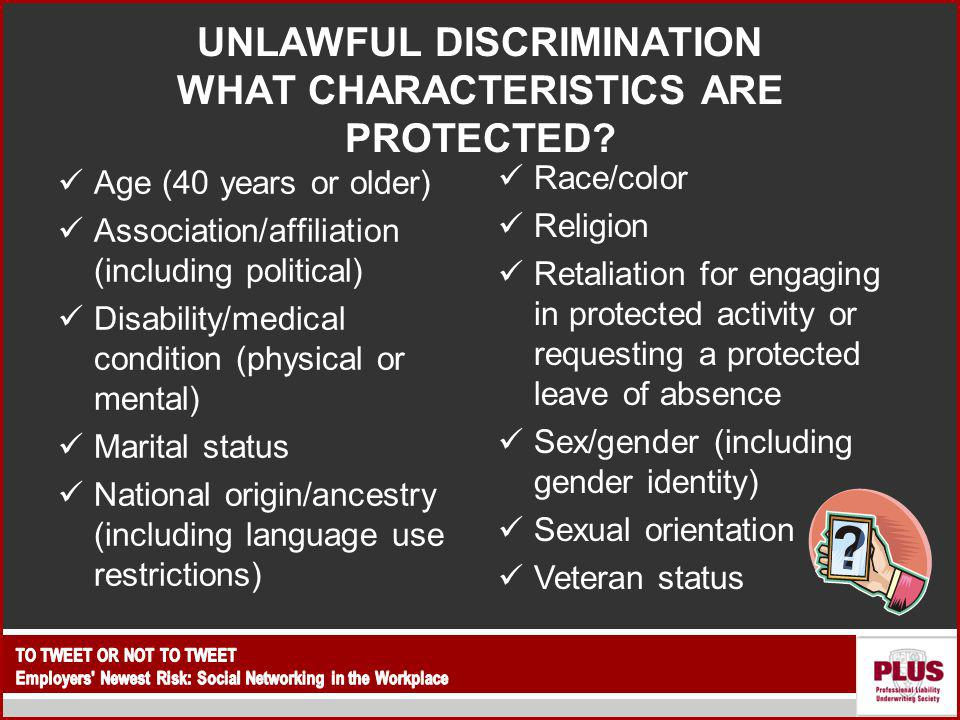 UNLAWFUL DISCRIMINATION WHAT CHARACTERISTICS ARE PROTECTED.