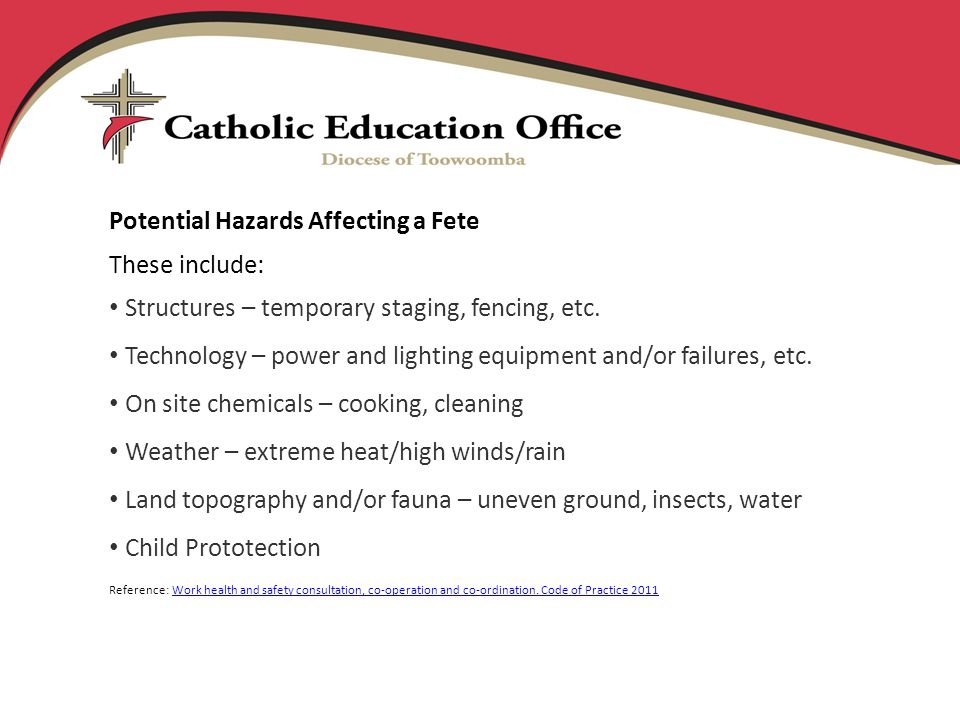 Potential Hazards Affecting a Fete These include: Structures – temporary staging, fencing, etc.