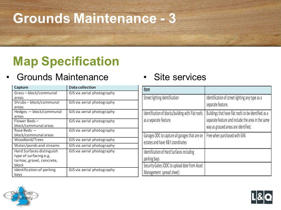 Grounds Maintenance - 3 Map Specification Grounds MaintenanceSite services