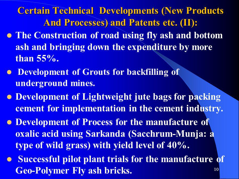 Certain Technical Developments (New Products And Processes) and Patents etc. (II): The Construction of road using fly ash and bottom ash and bringing