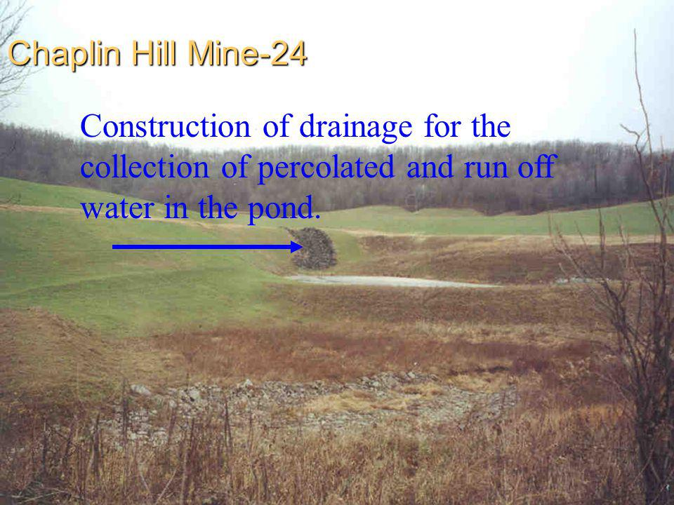 Chaplin Hill Mine-24 Construction of drainage for the collection of percolated and run off water in the pond.