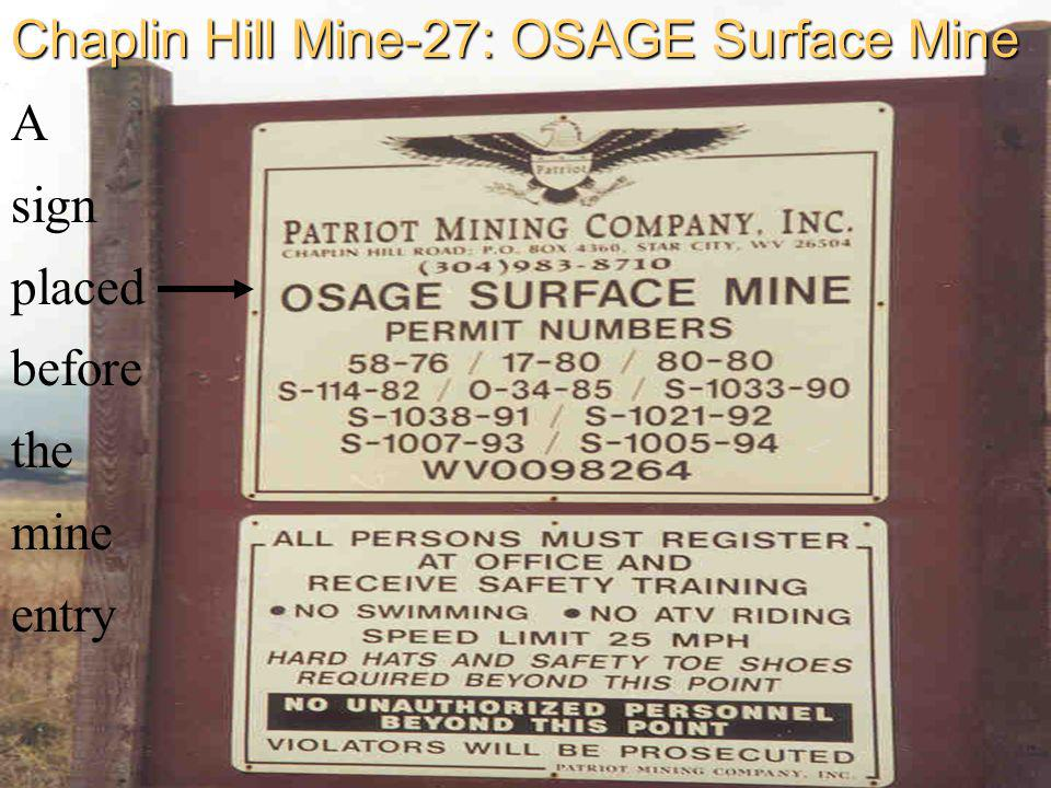 Chaplin Hill Mine-27: OSAGE Surface Mine A sign placed before the mine entry
