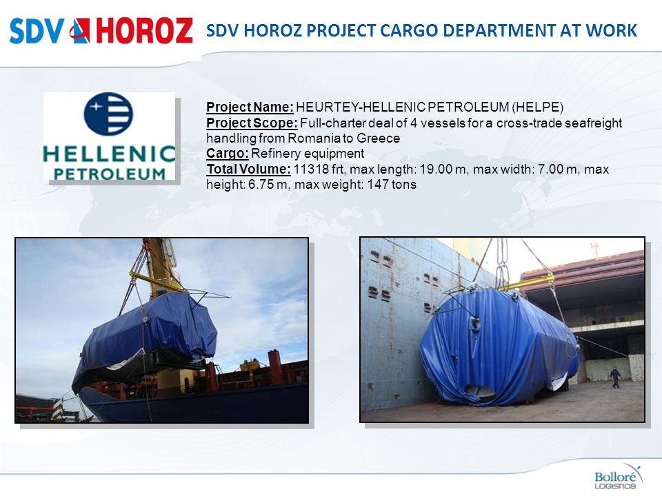 SDV HOROZ PROJECT CARGO DEPARTMENT AT WORK Project Name: HEURTEY-HELLENIC PETROLEUM (HELPE) Project Scope: Full-charter deal of 4 vessels for a cross-