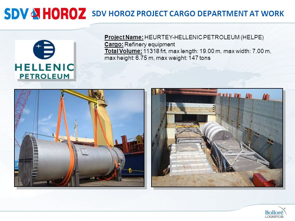 SDV HOROZ PROJECT CARGO DEPARTMENT AT WORK Project Name: HEURTEY-HELLENIC PETROLEUM (HELPE) Cargo: Refinery equipment Total Volume: 11318 frt, max len