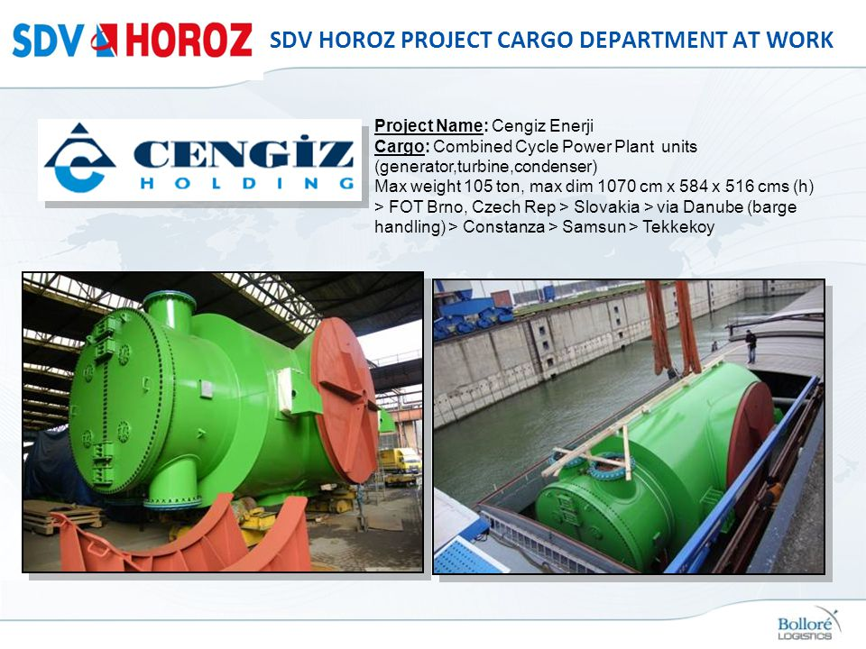 SDV HOROZ PROJECT CARGO DEPARTMENT AT WORK Project Name: Cengiz Enerji Cargo: Combined Cycle Power Plant units (generator,turbine,condenser) Max weigh