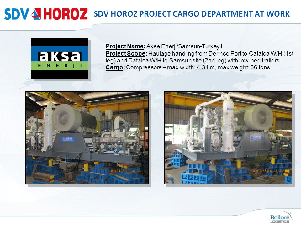 SDV HOROZ PROJECT CARGO DEPARTMENT AT WORK Project Name: Aksa Enerji/Samsun-Turkey I Project Scope: Haulage handling from Derince Port to Catalca W/H