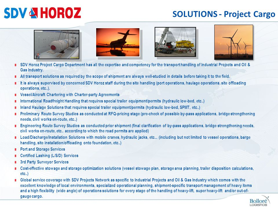SOLUTIONS - Project Cargo SDV Horoz Project Cargo Department has all the expertise and competency for the transport handling of Industrial Projects an
