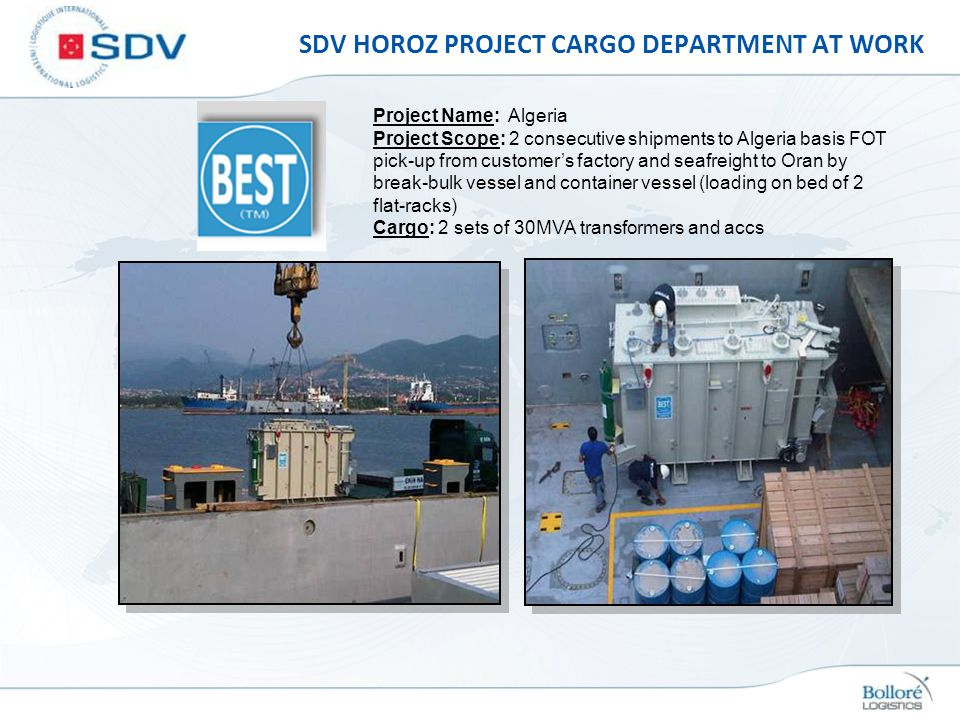 SDV HOROZ PROJECT CARGO DEPARTMENT AT WORK Project Name: Algeria Project Scope: 2 consecutive shipments to Algeria basis FOT pick-up from customers fa