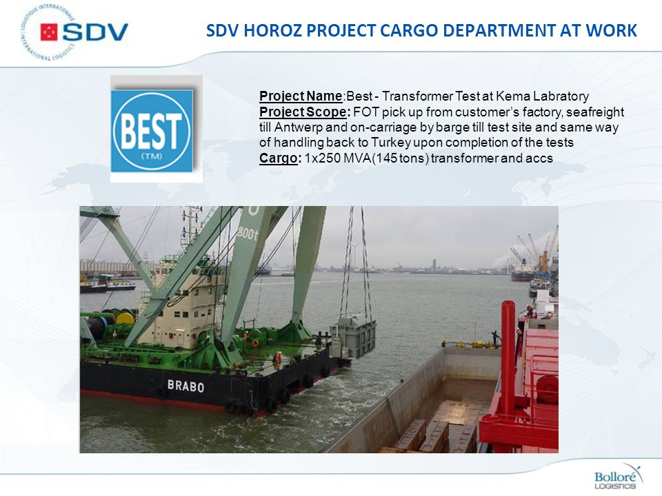 SDV HOROZ PROJECT CARGO DEPARTMENT AT WORK Project Name:Best - Transformer Test at Kema Labratory Project Scope: FOT pick up from customers factory, s