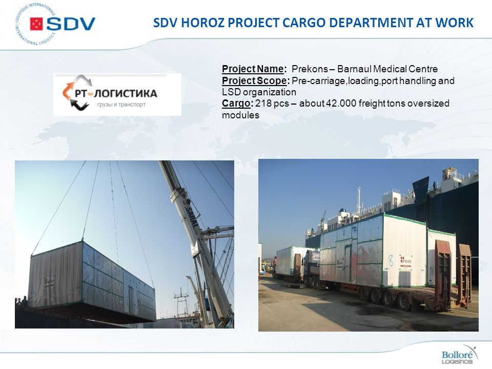 SDV HOROZ PROJECT CARGO DEPARTMENT AT WORK Project Name: Prekons – Barnaul Medical Centre Project Scope: Pre-carriage,loading,port handling and LSD or