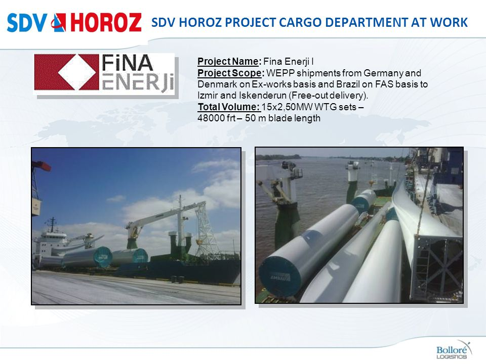 SDV HOROZ PROJECT CARGO DEPARTMENT AT WORK Project Name: Fina Enerji I Project Scope: WEPP shipments from Germany and Denmark on Ex-works basis and Br