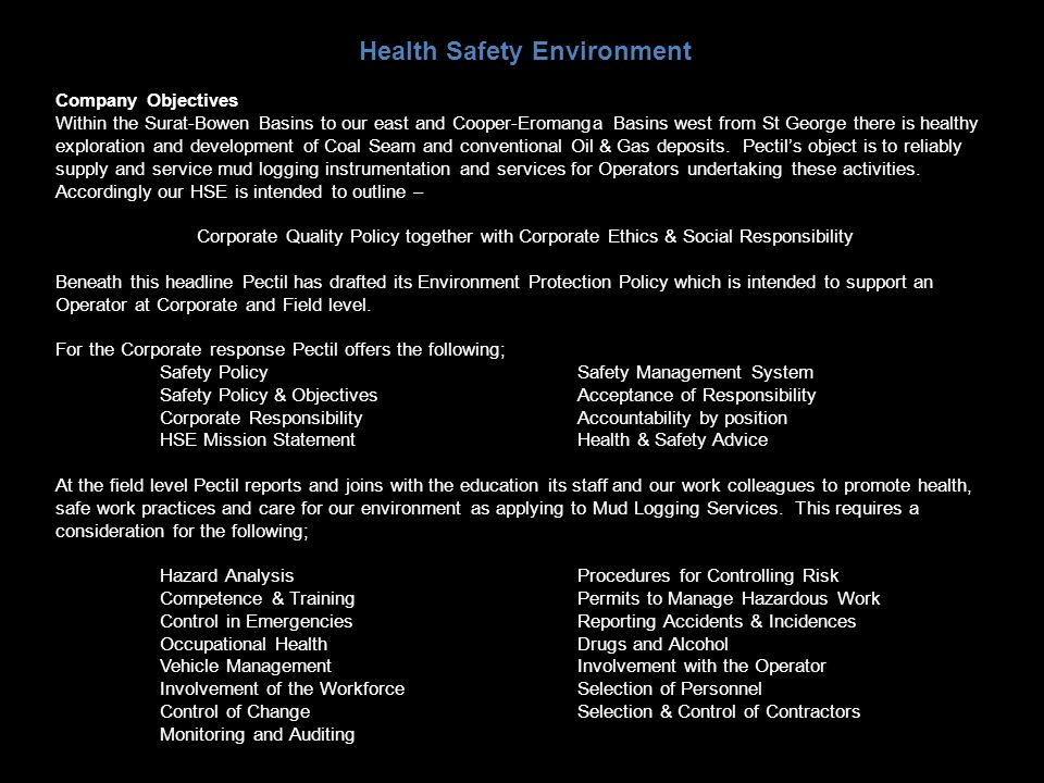 Health Safety Environment Company Objectives Within the Surat-Bowen Basins to our east and Cooper-Eromanga Basins west from St George there is healthy exploration and development of Coal Seam and conventional Oil & Gas deposits.