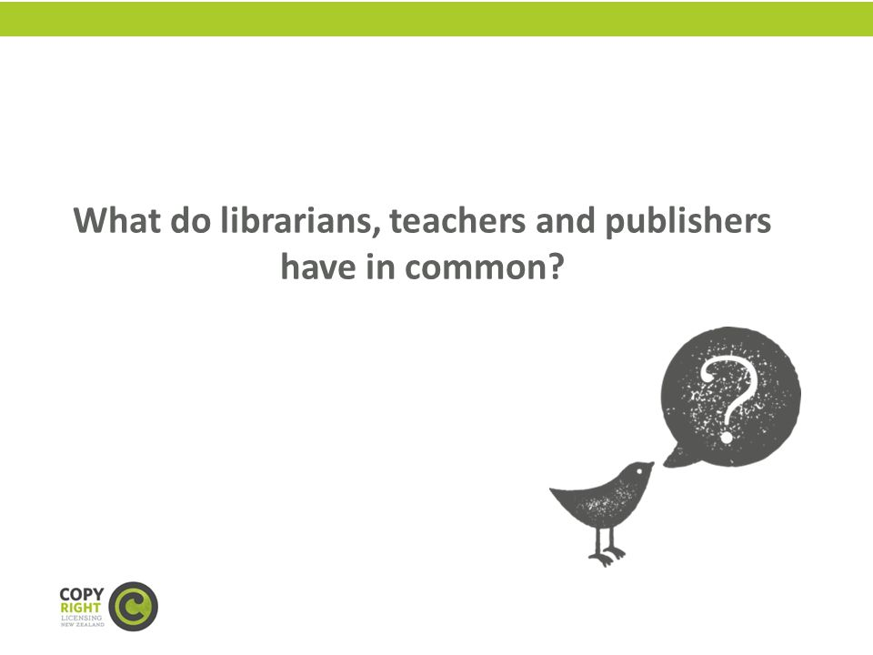 What do librarians, teachers and publishers have in common