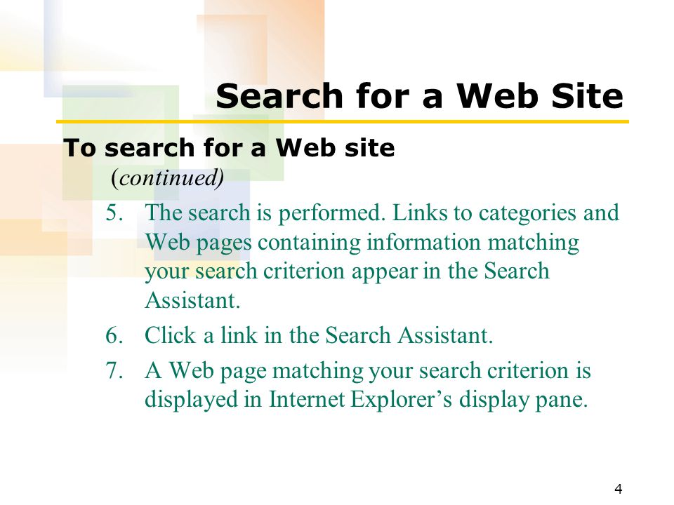 4 Search for a Web Site To search for a Web site (continued) 5.The search is performed.