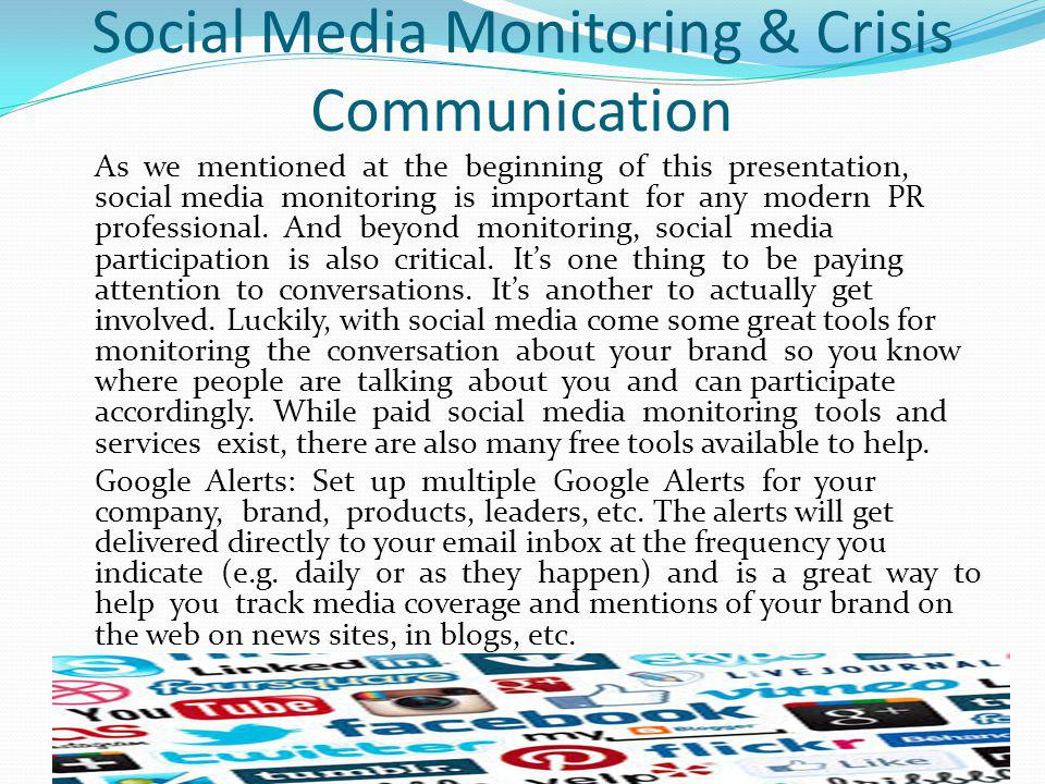 Social Media Monitoring & Crisis Communication As we mentioned at the beginning of this presentation, social media monitoring is important for any mod
