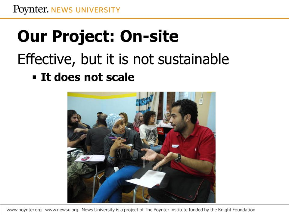 Our Project: On-site Effective, but it is not sustainable It does not scale