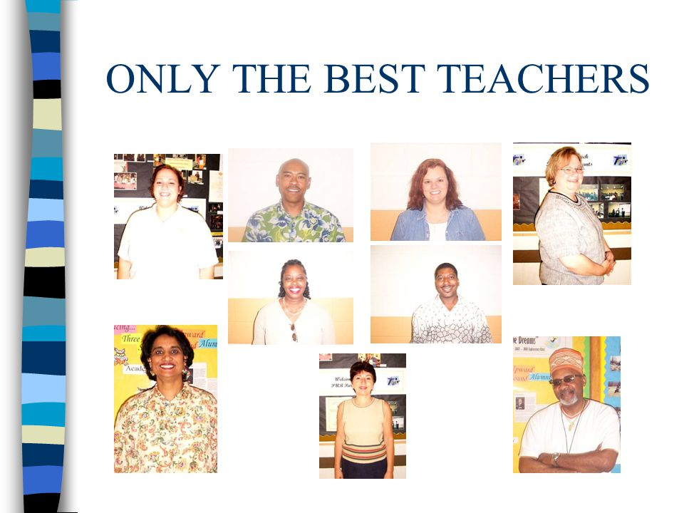ONLY THE BEST TEACHERS