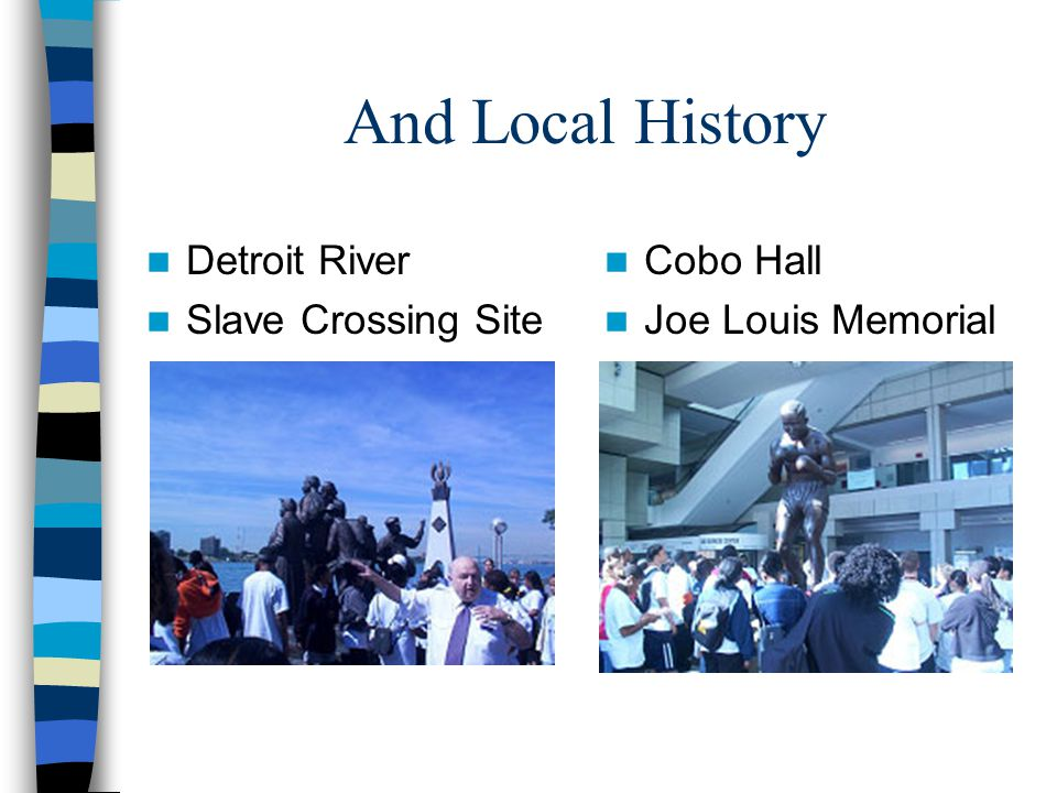 And Local History Detroit River Slave Crossing Site Cobo Hall Joe Louis Memorial
