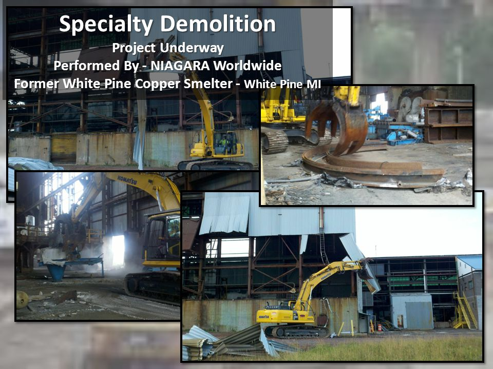 Specialty Demolition Project Underway Performed By - NIAGARA Worldwide Former White Pine Copper Smelter - White Pine MI