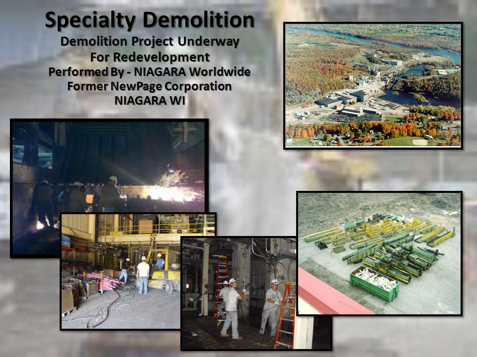 Specialty Demolition Demolition Project Underway For Redevelopment Performed By - NIAGARA Worldwide Former NewPage Corporation NIAGARA WI