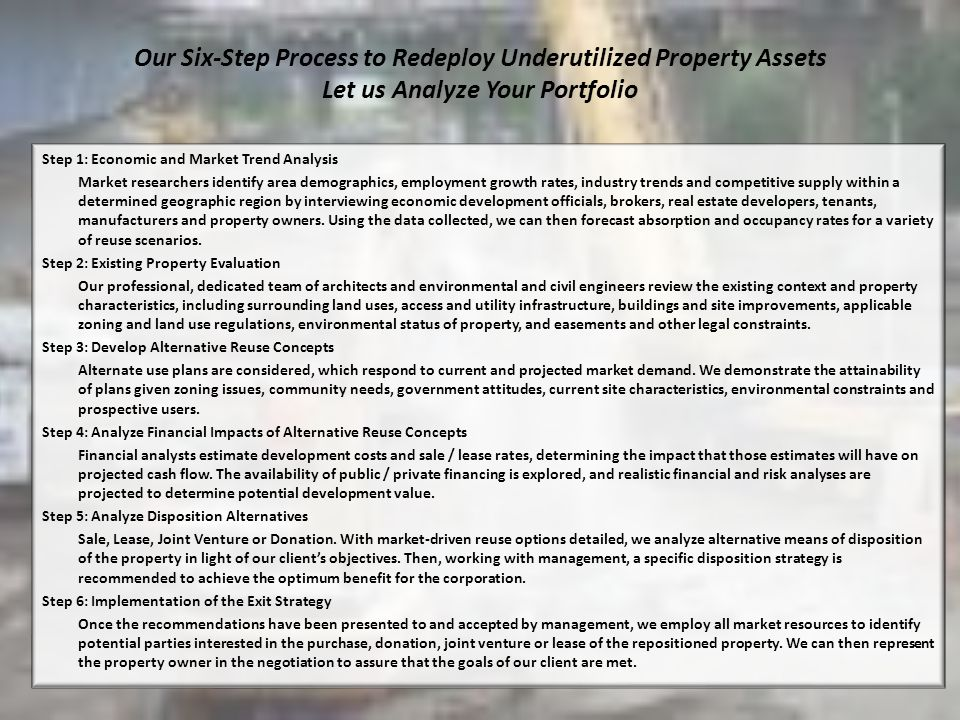 Our Six-Step Process to Redeploy Underutilized Property Assets Let us Analyze Your Portfolio Step 1: Economic and Market Trend Analysis Market researc