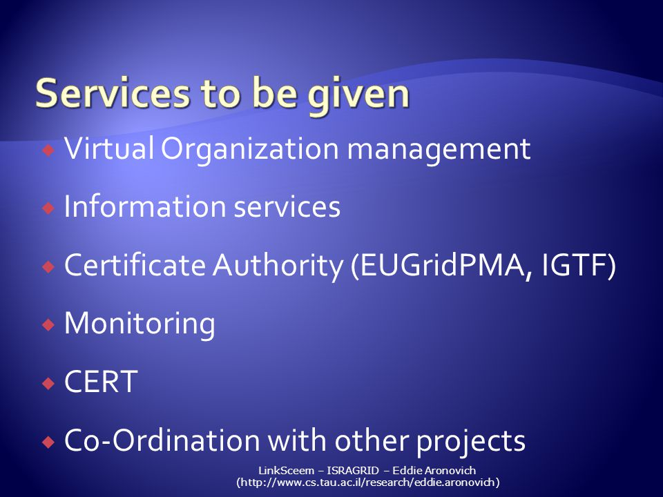 Virtual Organization management Information services Certificate Authority (EUGridPMA, IGTF) Monitoring CERT Co-Ordination with other projects