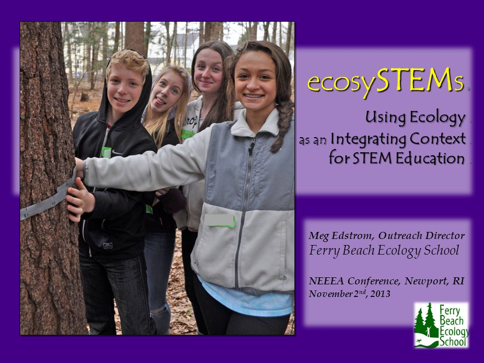 ecosy STEM s. u sing Ecology. as an Integrating Context.