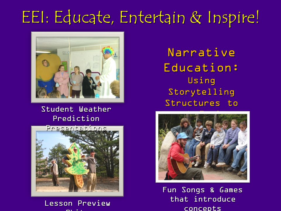 EEI: Educate, Entertain & Inspire.