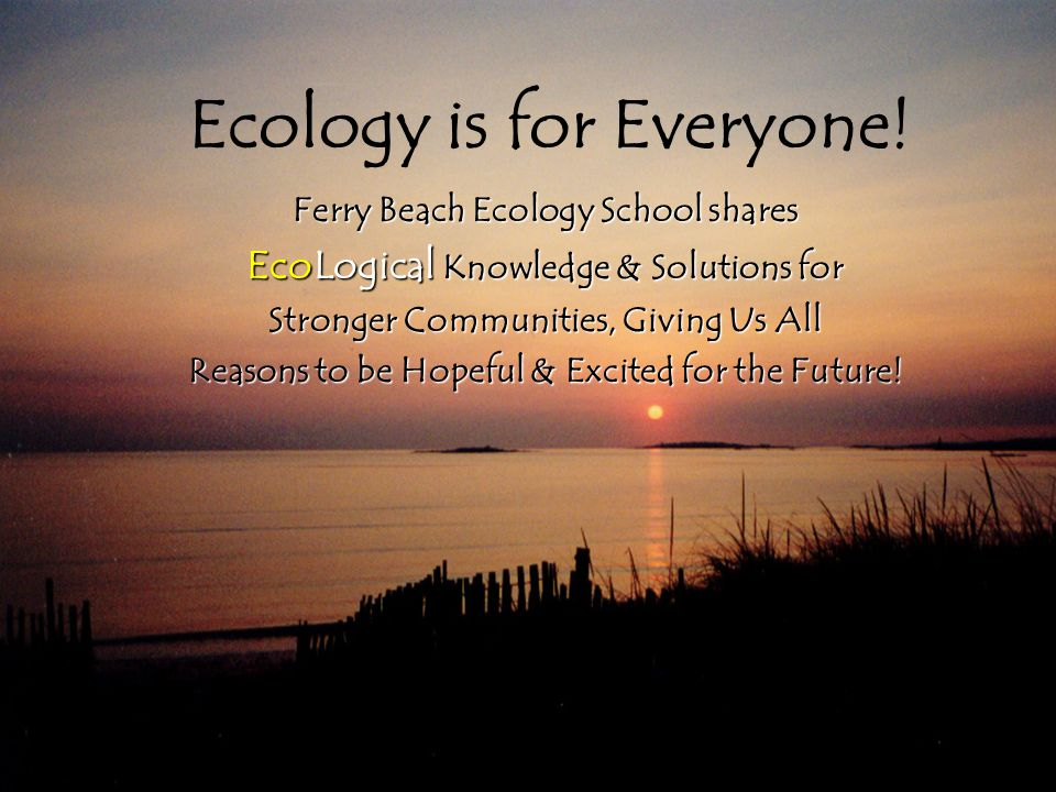 Ecology is for Everyone.