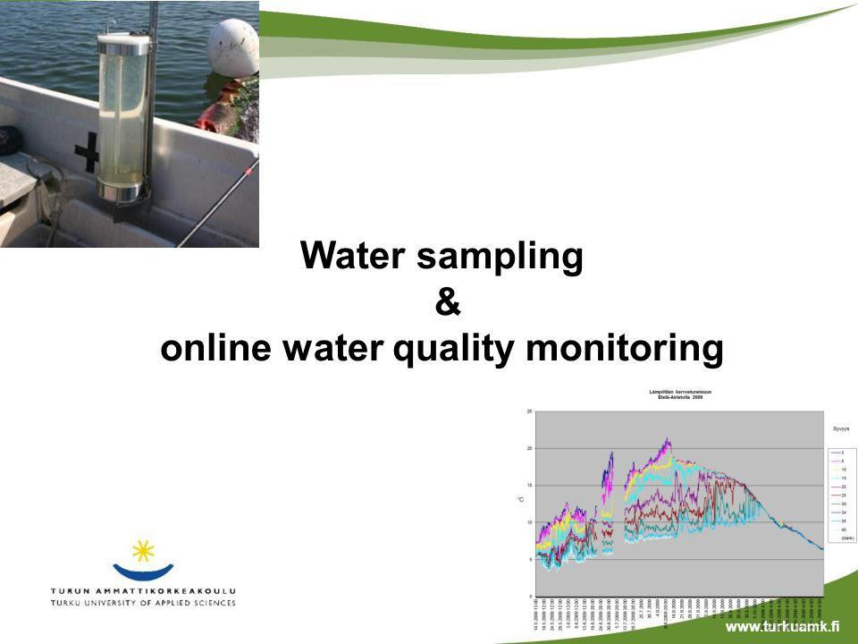 Water sampling & online water quality monitoring www.turkuamk.fi