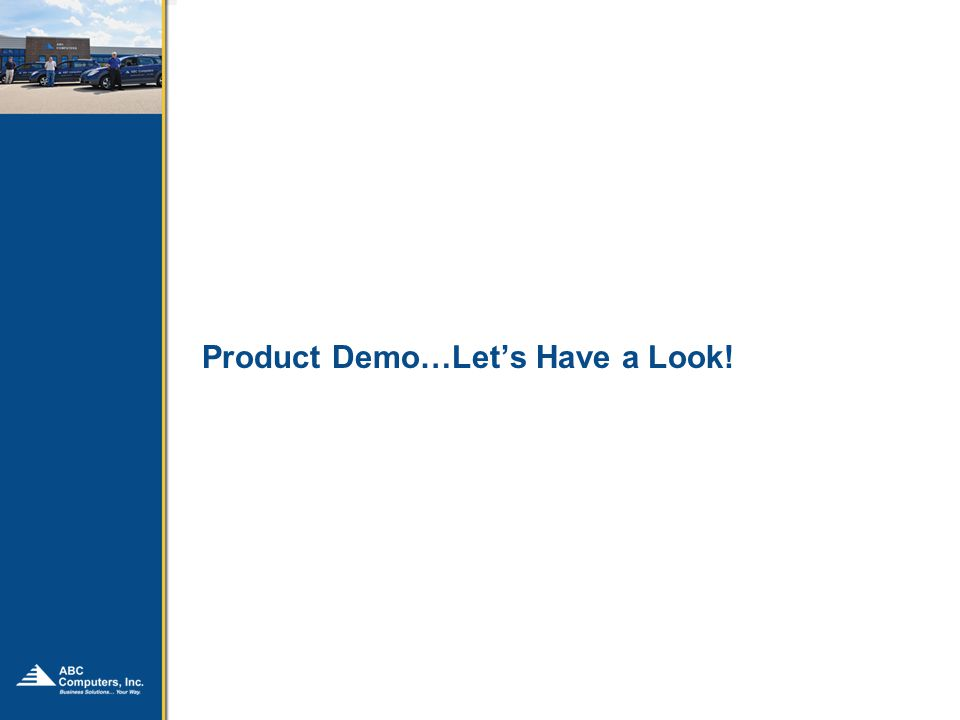 Product Demo…Lets Have a Look!