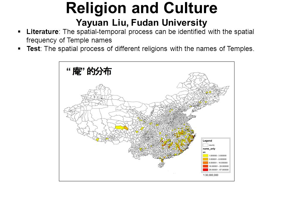 Religion and Culture Yayuan Liu, Fudan University Literature: The spatial-temporal process can be identified with the spatial frequency of Temple name