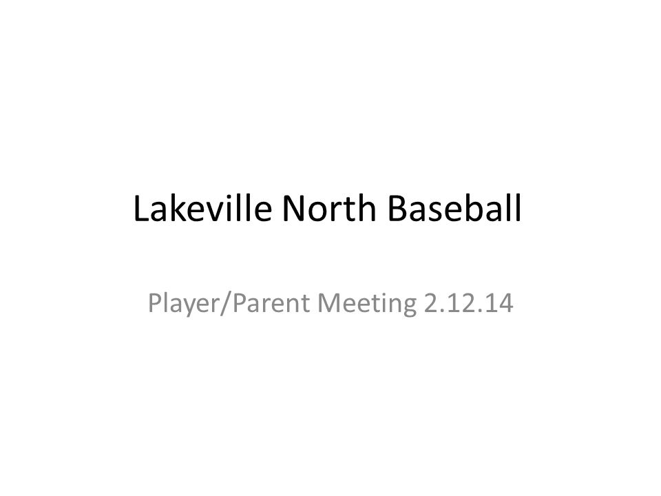 Lakeville North Baseball Player/Parent Meeting 2.12.14