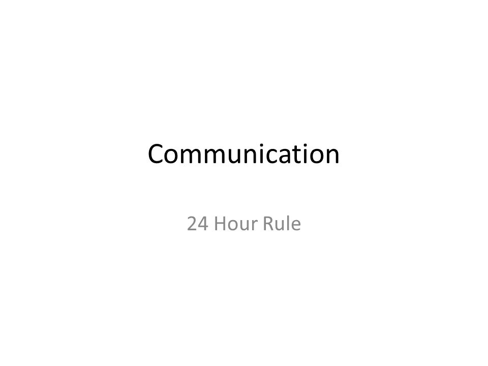 Communication 24 Hour Rule
