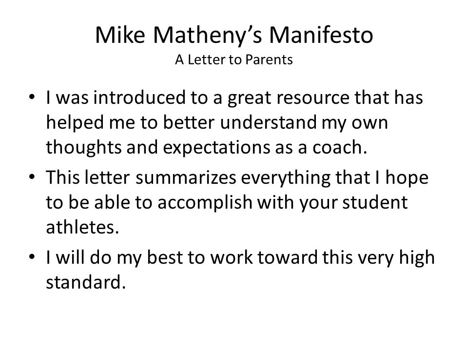 Mike Mathenys Manifesto A Letter to Parents I was introduced to a great resource that has helped me to better understand my own thoughts and expectations as a coach.
