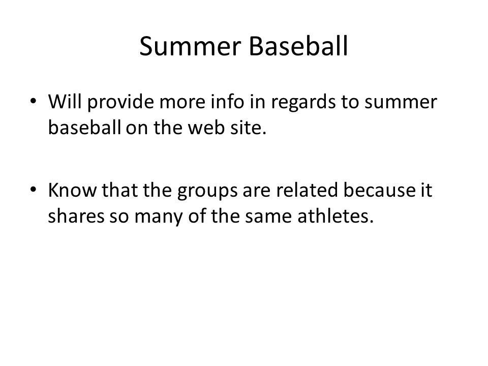 Summer Baseball Will provide more info in regards to summer baseball on the web site.